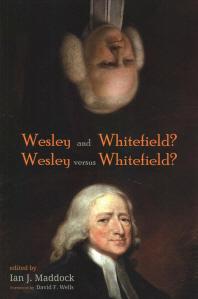 Wesley and Whitefield? Wesley versus Whitefield?