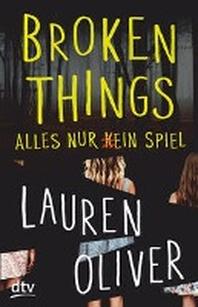 Broken Things - Alles nur (k)ein Spiel