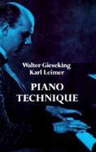 Piano Technique Consisting of the Two Complete Books the Shortest Way to Pianistic Perfection and Rh