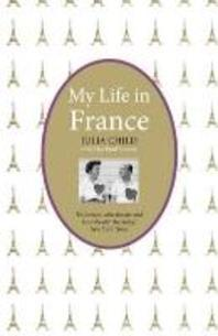 My Life in France. Julia Child