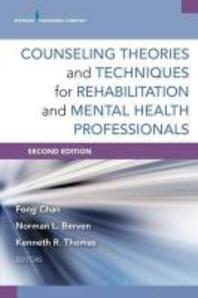 Counseling Theories and Techniques for Rehabilitation and Mental Health Professionals
