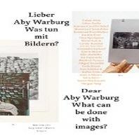 Lieber Aby Warburg. Was tun mit Bildern?