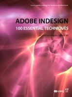 ADOBE INDESIGN 100 ESSENTIAL TECHNIQUES