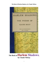할렘의 그늘 외 시들.The Book of Harlem Shadows, by Claude McKay
