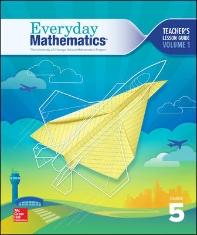 Everyday Mathematics 4, Grade 5, Teacher Lesson Guide, Volume 1  4th