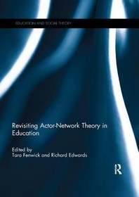 Revisiting Actor-Network Theory in Education