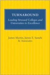 Turnaround : Leading Stressed Colleges and Universities to Excellence