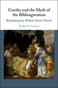 Goethe and the Myth of the Bildungsroman