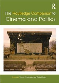 The Routledge Companion to Cinema and Politics