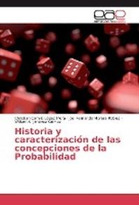 Historia y caracterizaci?n de las concepciones de la Probabilidad