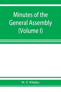Minutes of the General Assembly of the General Baptist churches in England