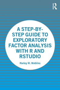 A Step-By-Step Guide to Exploratory Factor Analysis with R and Rstudio