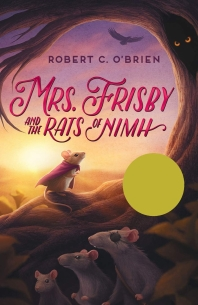 Mrs. Frisby and the Rats of NIMH (1972 Newbery Medal winner)