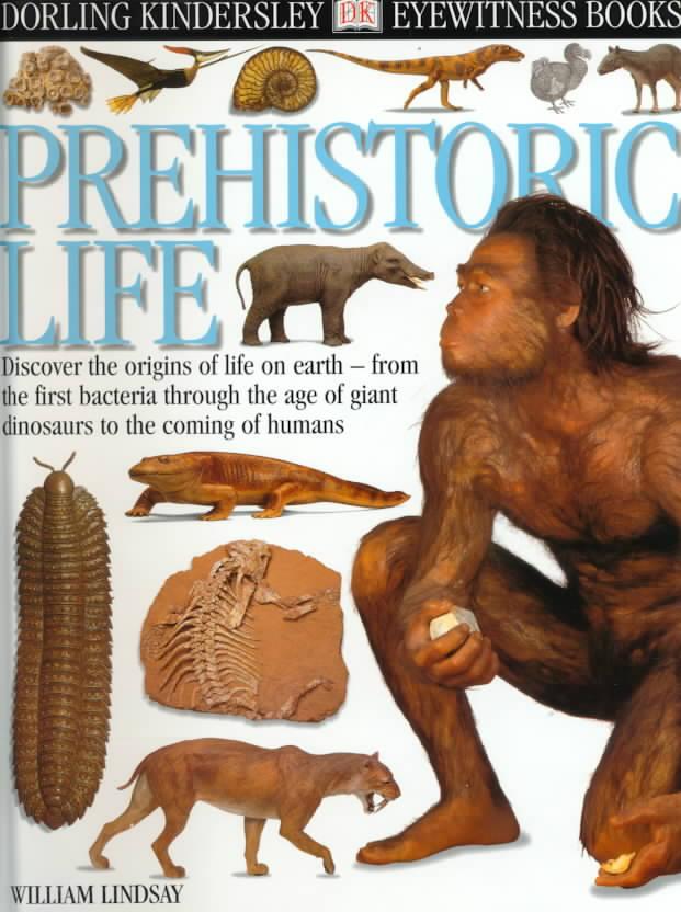Prehistoric Life (Dorling Kindersley Eyewitness Books)