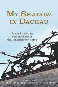 My Shadow in Dachau