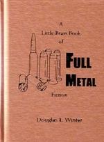 A Little Brass Book of Full Metal Fiction