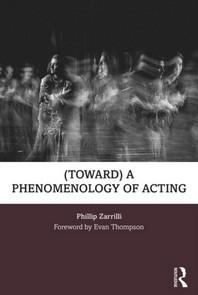 (toward) a Phenomenology of Acting