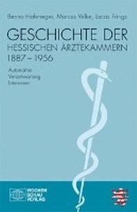 Geschichte der hessischen ?rztekammern 1887-1956