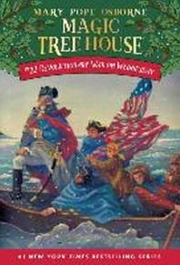 Magic Tree House. 22: Revolutionary War on Wednesday
