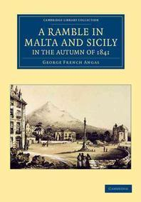 """A Ramble in Malta and Sicily, in the Autumn of 1841"""