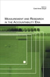 Measurement and Research in the Accountability Era