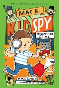 The Impossible Crime ( Mac B., Kid Spy #2 )