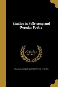 Studies in Folk-Song and Popular Poetry