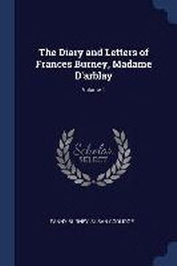 The Diary and Letters of Frances Burney, Madame d'Arblay; Volume 1