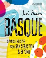 Basque : Spanish Recipes From San Sebastian & Beyond