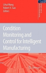 Condition Monitoring and Control for Intelligent Manufacturing