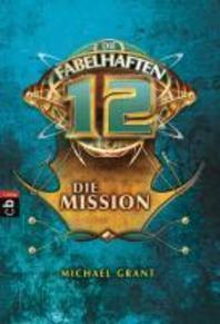 Die fabelhaften 12 Band 02 - Die Mission