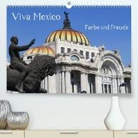 Viva Mexiko - Farben und Freude (Premium, hochwertiger DIN A2 Wandkalender 2022, Kunstdruck in Hochglanz)