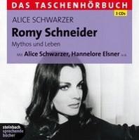 Romy Schneider. Mythos und Leben - Das Taschenhoerbuch
