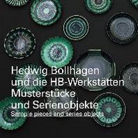 Hedwig Bollhagen und die HB-Werkstaetten. Musterstuecke und Serienobjekte / sample pieces and series objects