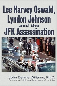 Lee Harvey Oswald, Lyndon Johnson & the JFK Assassination