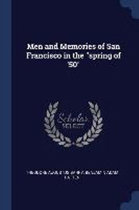 Men and Memories of San Francisco in the Spring of '50