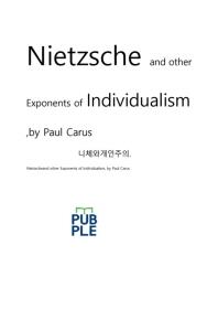 니체와개인주의.Nietzsche and other Exponents of Individualism, by Paul Carus