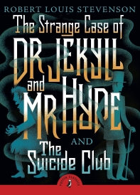 Strange Case of Dr Jekyll and Mr Hyde & the Suicide Club