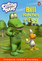 Sitting Ducks: Bill Hatches An Egg(Penguin Young Readers Level 3)