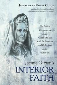 Jeanne Guyon's Interior Faith