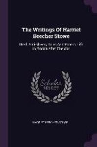 The Writings Of Harriet Beecher Stowe