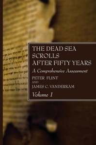 The Dead Sea Scrolls After Fifty Years, Volume 1