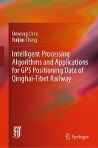 Intelligent Processing Algorithms and Applications for GPS Positioning Data of Qinghai-Tibet Railway