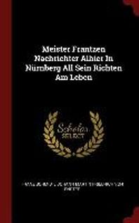Meister Frantzen Nachrichter Alhier in Nurnberg All Sein Richten Am Leben