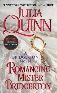 Romancing Mister Bridgerton: Bridgerton ( Bridgertons, 4 )