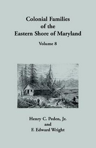 Colonial Families of the Eastern Shore of Maryland, Volume 8