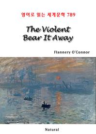 The Violent Bear It Away (영어로 읽는 세계문학 789)
