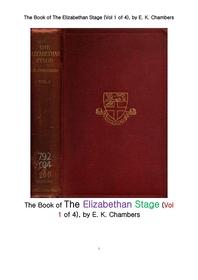 엘리자베스 1세 시대의 연극 무대 제1궝. The Book of The Elizabethan Stage (Vol 1 of 4), by E. K. Chambers