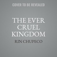 The Ever Cruel Kingdom Lib/E