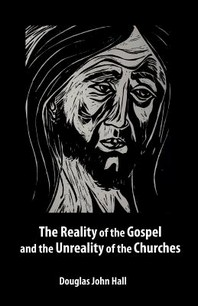 The Reality of the Gospel and the Unreality of the Churches